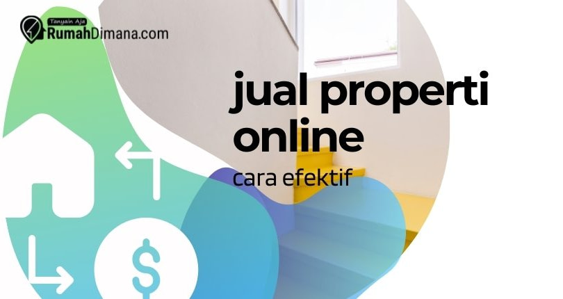 5 Cara Jual Properti Online untuk Pemula yang Terbukti Efektif