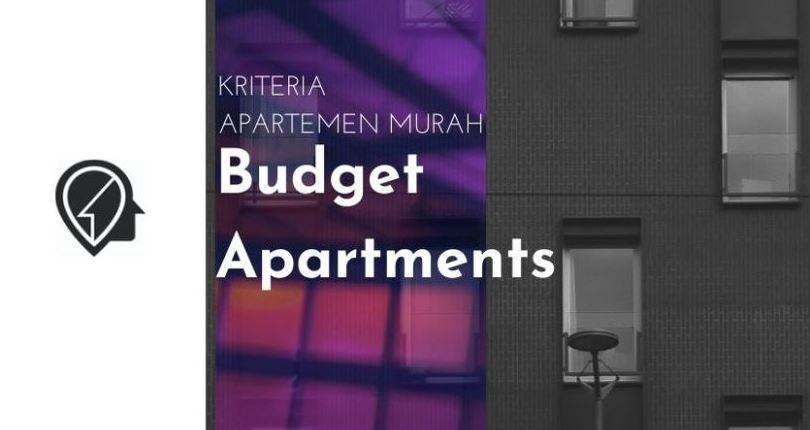 5 Kriteria Apartemen Murah Ideal untuk Bujet Terbatas