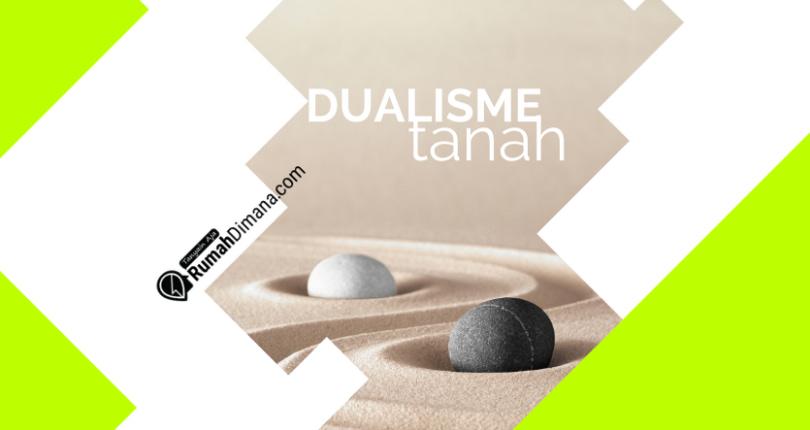 Dualisme Tanah : Karakter dan Konteks