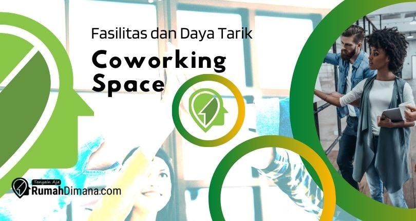 7 Fasilitas yang Menjadi Daya Tarik Sebuah Coworking Space