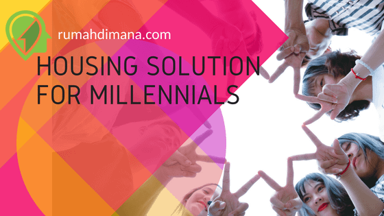 Rumah Untuk Generasi Millennial. Alternatif  Solusi