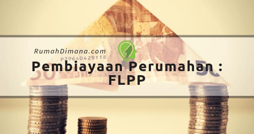 Pembiayaan Perumahan  Model FLPP : Dua Sisi