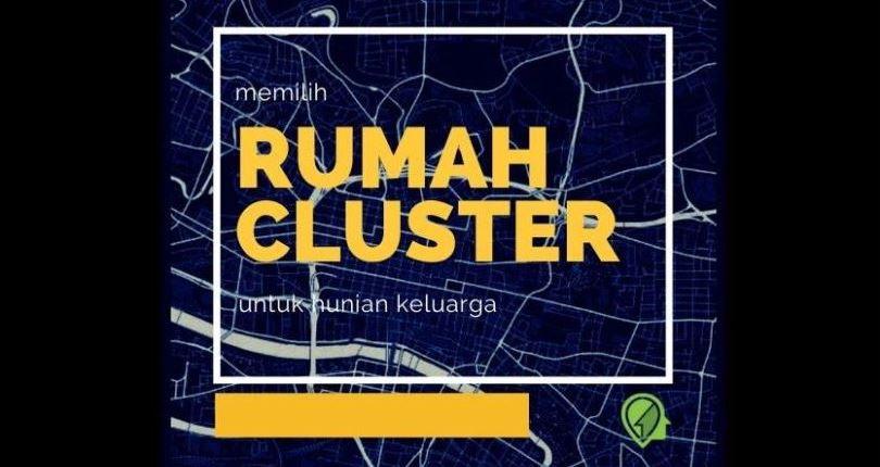 Yukk Simak 4 Tips Memilih Rumah Cluster untuk Hunian Sekeluarga