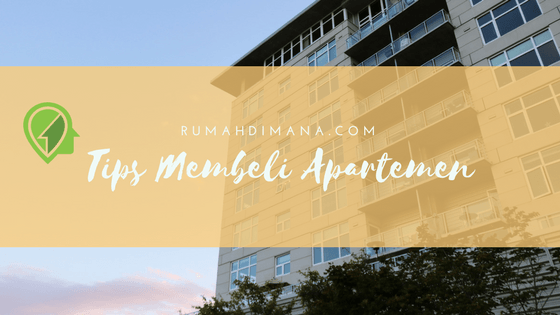 Tips Membeli Apartemen : 7 Jurus Kunci