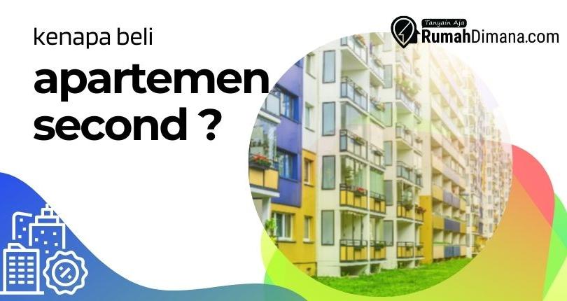 6 Keuntungan Beli Apartemen Second : Pertimbangan untuk Anda