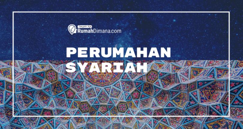 Mencari Perumahan Syariah? Berikut Ini Ciri Cirinya